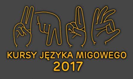 Kursy Języka Migowego 2017 – INFORMACJA DLA UCZESTNIKÓW
