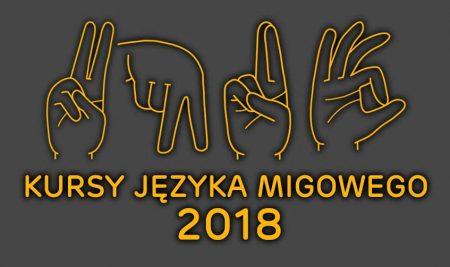 Kursy Języka Migowego 2018 – INFORMACJA DLA UCZESTNIKÓW
